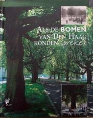 Als de bomen van Den Haag konden spreken
