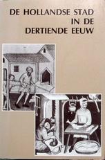 De Hollandse stad in de dertiende eeuw