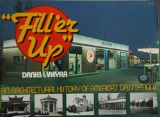 Fill'er Up ,An architectural history of USA gastatios