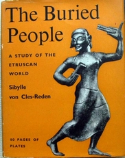 The Buried people,a study of the Etruscan world.