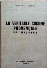 La veritable cuisine provencale et nicoise.