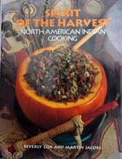 Spirit of the Harvest,North-American indian cooking.