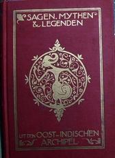 Sagen,Mythen & Legenden uit Oost-Ind. Archipel.