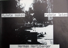 Herman Hertzberger Ruimte maken Ruimte laten.