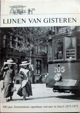 Lijnen van gisteren,100 jaar Amsterdams openbaar vervoer.