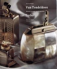 Van Tondeldoos tot Turbo ,Historie en magie v.d. Aansteker