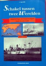 Schakel tussen twee Werelden,schepen van en naar Indie