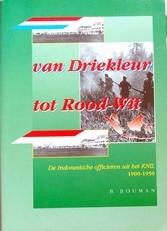 Van Driekleur tot Rood-Wit.KNIL 1900-1950