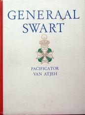 Generaal Swart ,Pacificator van Atjeh.