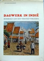 Dagwerk in Indie,hommage aan een verstild verleden.