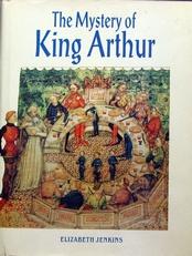 The Mystery of King Arthur.