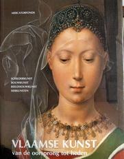 Vlaamse kunst van de oorsprong tot heden.