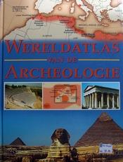 Wereldatlas van de  Archeologie.