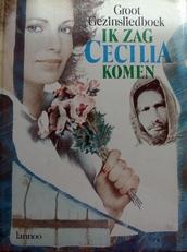 Ik zag Cecilia komen,groot gezinsliedboek.