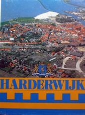 Harderwijk van verleden tot heden.