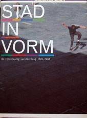 Stad in Vorm,vernieuwing van Den Haag 1985-2000