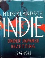 Nederlandsch Indie onder japanse bezetting.1942-1945