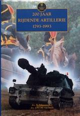 200 jaar rijdende artillerie 1793-1993.