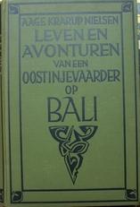 Leven en avonturen van een Oostinjevaarder op Bali.