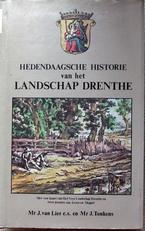 Hedendaagsche historie van het landschap Drenthe.
