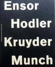 Ensor,Hodler,Kruyder and Munch.