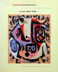 Amerikaaanse abstracte kunst 1930-1945.