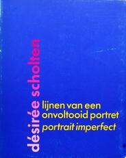 Desiree scholten,Lijnen van een onvoltooid portret,