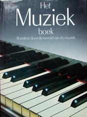 Het muziekboek,rondreis door de wereld van de muziek.