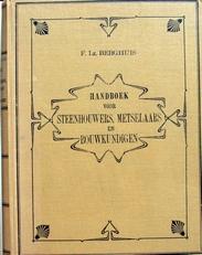 Handboek voor steenhouwers,metselaars en bouwkundigen.