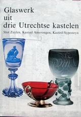 Glaswerk uit drie Utrechtse kastelen.