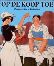 Op de koop toe,weggevertjes in Nederland.