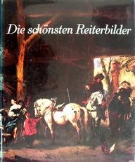 Die schonsten Reiterbilder Europaischen Sammlungen