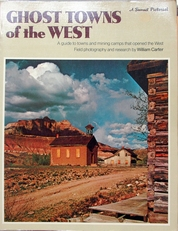 Ghost towns of the West.(towns and Mining camps).