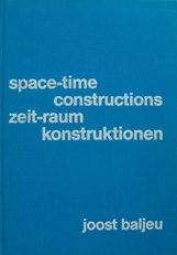 Space-time constructions. Zeit-raum konstruktionen.