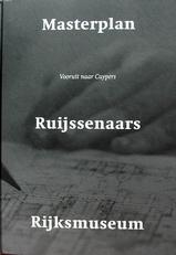 Masterplan,Ruijssenaars,Rijksmuseum,vooruit naar Cuypers.