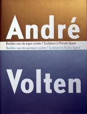 Andre Volten,beelden voor de eigen ruimte.