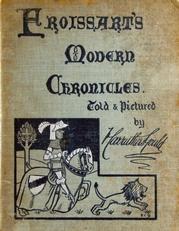 Froissart's modern Chronicles