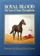 Royal blood,fifty years of classic Thoroughbreds.(horses).