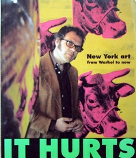 It Hurts,New York art from Warhol to now.