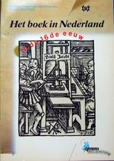 Het boek in Nederland in de 16de eeuw.