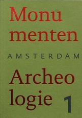 Monumenten Archeologie 1 ,Amsterdam.