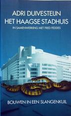 Het Haagse stadhuis,bouwen in een slangenkuil.