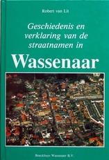 Geschiedenis en verklaring van de straatnamen in Wasssenaar.
