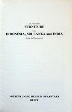 Furniture from Indonesia,Sri Lanka and India.(dutch period).