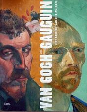 Van Gogh en Gauguin,het atelier van het zuiden.