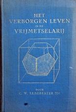 Het verborgen leven in de Vrijmetselarij.(1927).