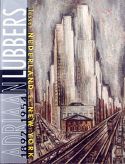 Adriaan Lubbers tussen Nederland en New York 1892-1954.