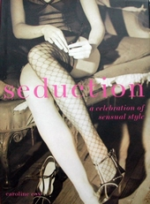 Seduction,a celebration of sensual style.