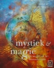 Mystiek & Magie,de wereld van het bovennatuurlijke.