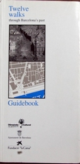Twelve walks through Barcelona's past.guide book.